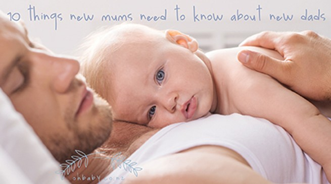 10 things new mums need to know about new dads